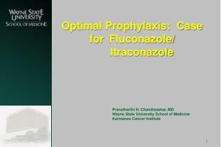 Optimal Prophylaxis:  Case for  Fluconazole