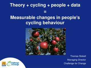 Theory + cycling + people + data  =  Measurable changes in people ' s cycling behaviour