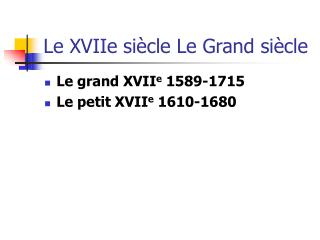 L e XVIIe siècle Le Grand siècle