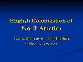 English Colonization of  North America