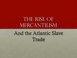 The rise of mercantilism