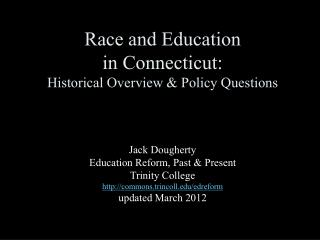 Race and Education  in Connecticut:  Historical Overview & Policy Questions
