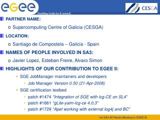 PARTNER NAME: Supercomputing Centre of Galicia (CESGA)‏ LOCATION: