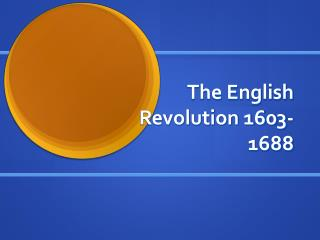 The English Revolution 1603-1688