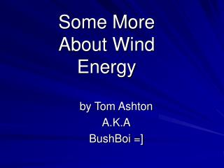 Some More  About Wind  Energy