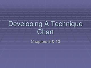 Developing A Technique Chart