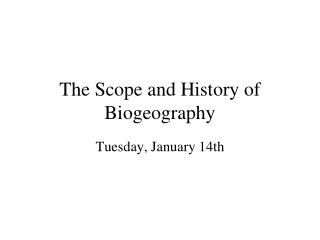 The Scope and History of Biogeography