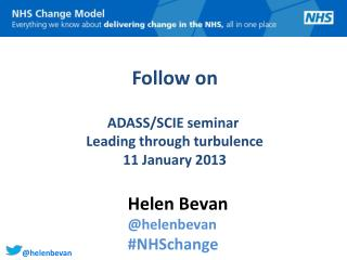 Follow on ADASS/SCIE seminar Leading through turbulence 11 January 2013