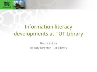 Information literacy developments at TUT Library
