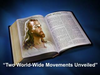 """Two World-Wide Movements Unveiled"""
