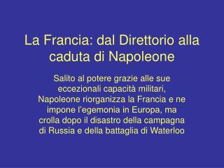 La Francia: dal Direttorio alla caduta di Napoleone