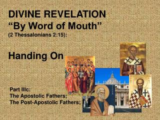 DIVINE REVELATION  �By Word of Mouth�  (2 Thessalonians 2:15): Handing On