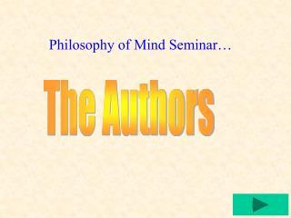 Philosophy of Mind Seminar…