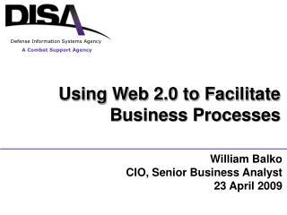 Using Web 2.0 to Facilitate  Business Processes