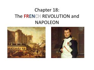 Chapter 18:  The  FR EN CH  REVOLUTION and NAPOLEON