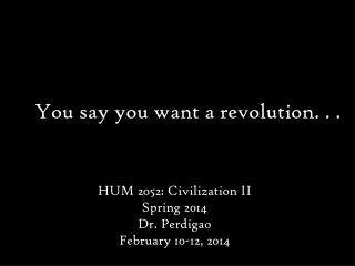 You say you want a revolution. . .
