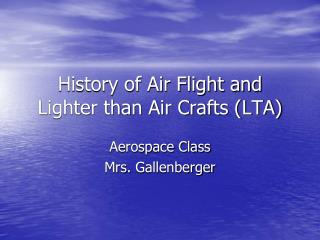History of Air Flight and Lighter than Air Crafts (LTA)