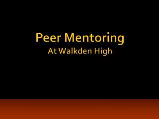 Peer Mentoring  At  Walkden  High