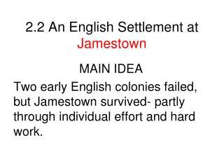 2.2 An English Settlement at  Jamestown