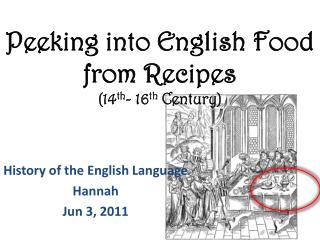 Peeking into English Food from Recipes (14 th - 16 th  Century)