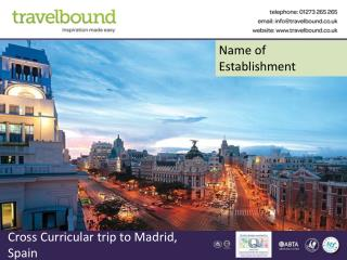 Cross Curricular trip to Madrid, Spain