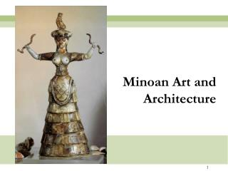 Minoan Art and  Architecture