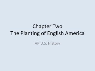 Chapter Two The Planting of English America