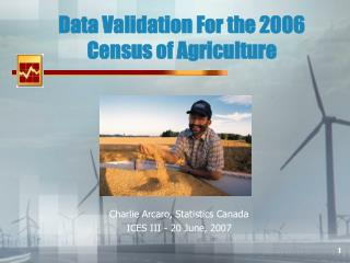 Data Validation For the 2006 Census of Agriculture