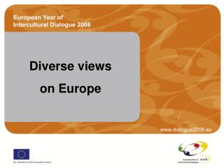 Diverse views  on Europe