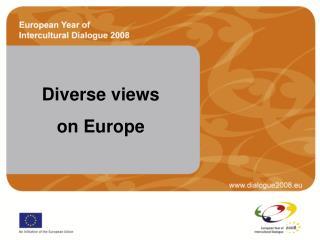 Diverse views  on Europe