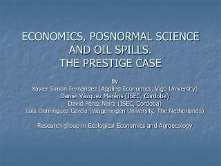 ECONOMICS, POSNORMAL SCIENCE AND OIL SPILLS.  THE PRESTIGE CASE