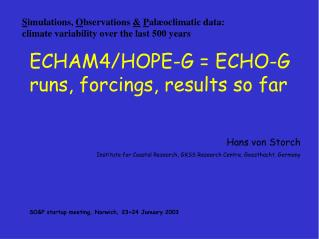 ECHAM4/HOPE-G = ECHO-G  runs, forcings, results so far Hans von Storch