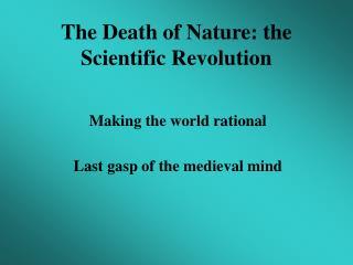 The Death of Nature: the Scientific Revolution