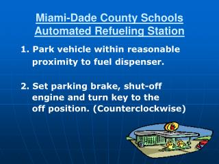 Miami-Dade County Schools  Automated Refueling Station
