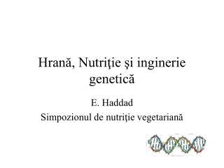 Hrana, Nutritie si inginerie genetica