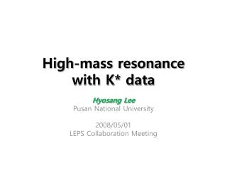 High-mass resonance with K* data