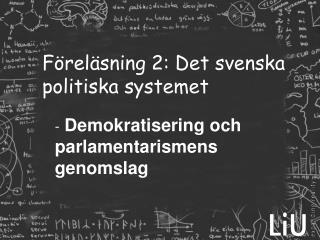 Föreläsning 2: Det svenska politiska systemet