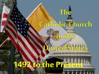 T he  Catholic Church  in the  United States