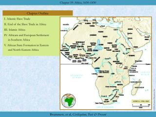 I. Atlantic Slave Trade II. End of the Slave Trade in Africa III. Islamic Africa