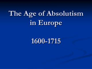 The Age of Absolutism in Europe 1600-1715
