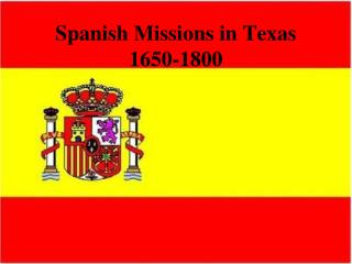 Spanish Missions in Texas 1650-1800