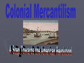 Colonial Mercantilism