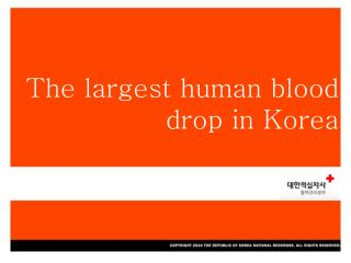 The largest human blood drop in Korea
