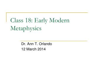Class  18 :  Early Modern Metaphysics