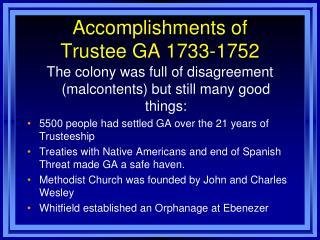 Accomplishments of  Trustee GA 1733-1752