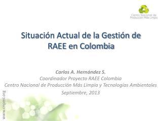 Situación Actual de la Gestión de RAEE en Colombia