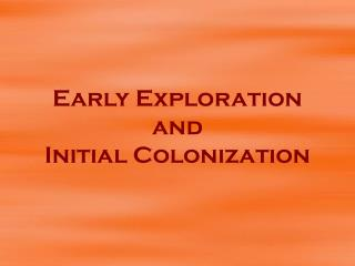 Early Exploration and Initial Colonization