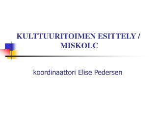 KULTTUURITOIMEN ESITTELY /  MISKOLC