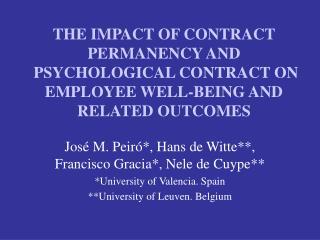 José M. Peiró*, Hans de Witte**, Francisco Gracia*, Nele de Cuype** *University of Valencia. Spain
