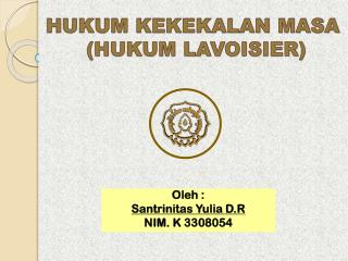 HUKUM KEKEKALAN MASA  (HUKUM LAVOISIER)